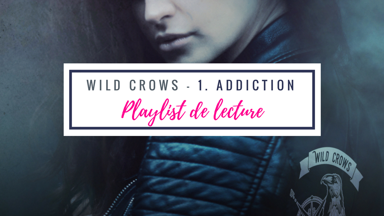 Playlist Wild Crows Addiction