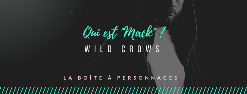 Mack Wild Crows