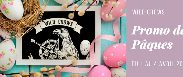 wild crows promo pâques