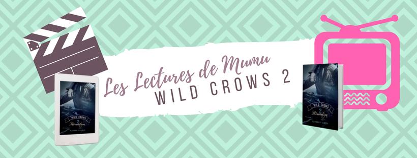 les lectures de mumu chronique wild crows 2