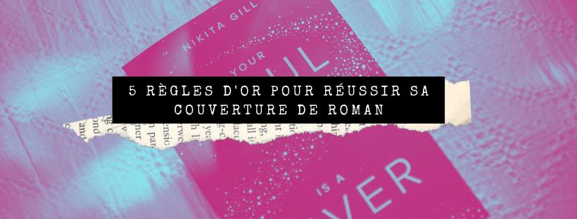 5 règles d'or pour réussir sa couverture de roman